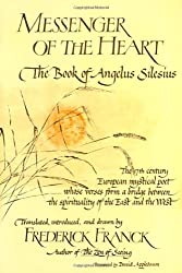 Messenger of the Heart: The Book of Angelus Silesius, with observations by the ancient Zen masters (Spiritual Masters : East and West)