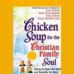 Chicken Soup for the Christian Family Soul