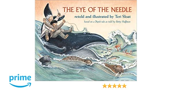 The Eye of the Needle: Based on a Yupik Tale: Betty Huffmon