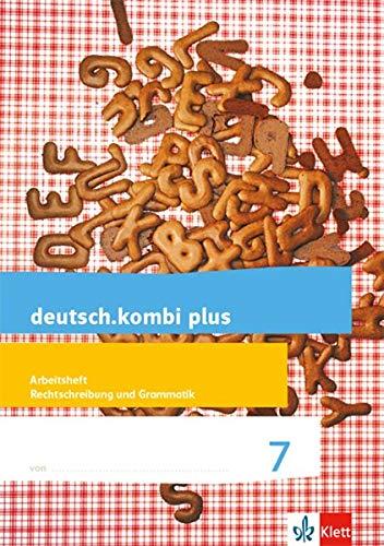 deutsch.kombi plus 7. Differenzierende Allgemeine Ausgabe: Arbeitsheft Rechtschreibung und Grammatik Klasse 7 (deutsch.kombi plus. Differenzierende Ausgabe ab 2015)