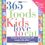 365 Foods Kids Love to Eat, Sheila Ellison and Judith Gray, 1402205856