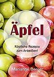 Äpfel: Köstliche Rezepte  zum Anbeißen (German Edition)