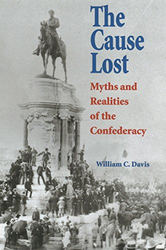 The Cause Lost: Myths and Realities of the Confederacy (Modern War Studies (Paperback))
