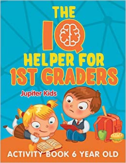 The Iq Helper For 1st Graders Activity Book 6 Year Old Jupiter