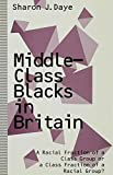 img - for Middle-Class Blacks in Britain: A Racial Fraction of a Class Group or a Class Fraction of a Racial Group? book / textbook / text book