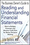 The Business Owner′s Guide to Reading and Understanding Financial Statements: How to Budget, Forecast, and Monitor Cash Flow for Better Decision Making