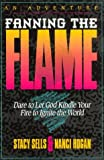 Fanning the Flame, Stacy Sells and Nanci Hogan, 092754539X
