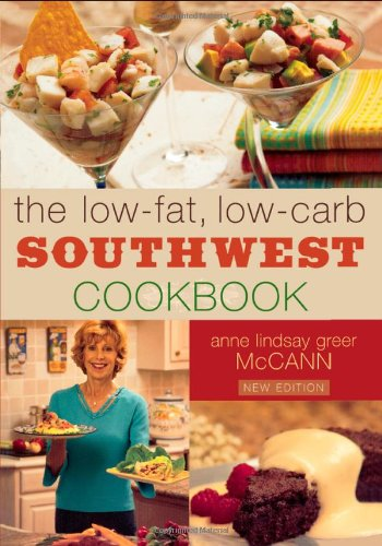 The Low-fat Low-carb Southwest Cookbook (Low Carb Southwest Cookbook)
