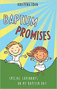 \\FULL\\ Baptism Promises: Special Covenants On My Baptism Day. valves October power forma detailed sabiendo