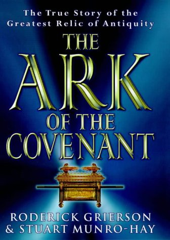 Ark of the Covenant the True Story Of (Story Of The Ark Of The Covenant)