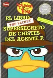 Agente p el libro - super secreto de chistes Phineas Y