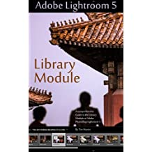 Photographer's Guide to Lightroom 5: Library Module