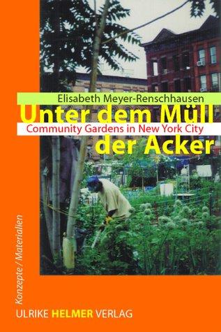 Unter dem Müll der Acker: Community Gardens in New York City (Konzepte/Materialien)