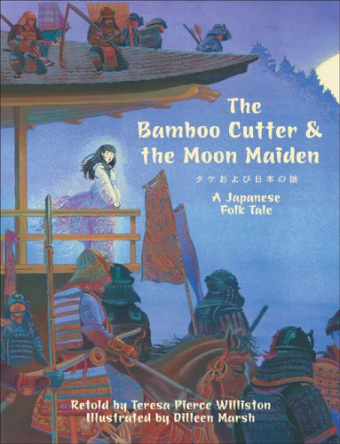 (The Bamboo Cutter & the Moon Maiden: A Japanese Folk Tale)