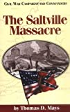 The Saltville Massacre, Thomas D. Mays, 1886661057