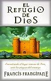 El Refugio de Dios, Francis Frangipane, 0884195570
