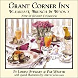 Grant Corner Inn: Breakfast & Brunch Cookbook (New Revised)
