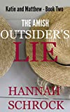 Download The Amish Outsider's Lie (Amish Romance) (Amish Short Love Stories)(Katie and Matthew Book Two) in PDF ePUB Free Online