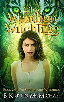 The Wendigo Witchling (Skinwalkers Witchling Book 2) by [McMichael, B. Kristin]
