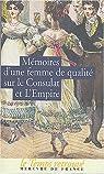 Mémoires d'une femme de qualité sur le consulat et l'Empire par Anonymes
