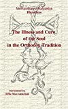 The Illness and Cure of the Soul in the Orthodox Tradition