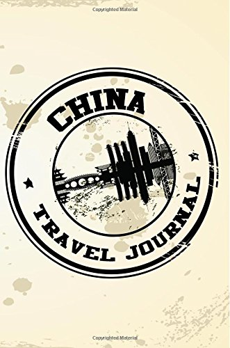 Download China Travel Journal: Blank Travel Notebook (6x9), 108 Lined Pages, Soft Cover (Blank Travel Journal)(Travel Journals To Write In)(Travel Stamp) ebook