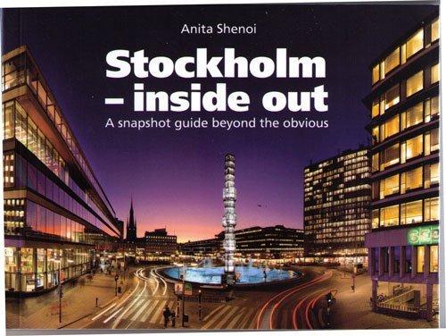 Stockholm - inside out Anita Shenoi