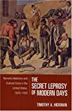 The Secret Leprosy of Modern Days, Timothy A. Hickman, 1558495665