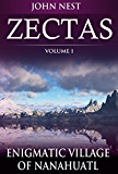 Zectas Volume I: Enigmatic Village of Nanahuatl