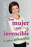 Soy mujer, soy invencible ¡y estoy exhausta! (Spanish Edition)