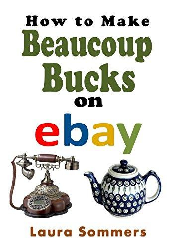 How to Make Beaucoup Bucks on eBay: Amazon.es: Sommers, Laura: Libros en idiomas extranjeros