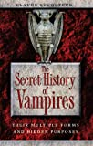 The Secret History of Vampires, Claude Lecouteux, 1594773254