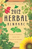 img - for Llewellyn's 2012 Herbal Almanac: A Do-it-Yourself Guide for Health & Natural Living (Annuals - Herbal Almanac) book / textbook / text book