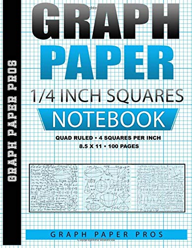Graph Paper 1/4 Inch Squares: Quad Ruled / 4 Squares Per Inch / Blank Graphing Paper Notebook / Large 8.5 x 11 / Soft Cover Bound Composition Book (Graph Paper Books)