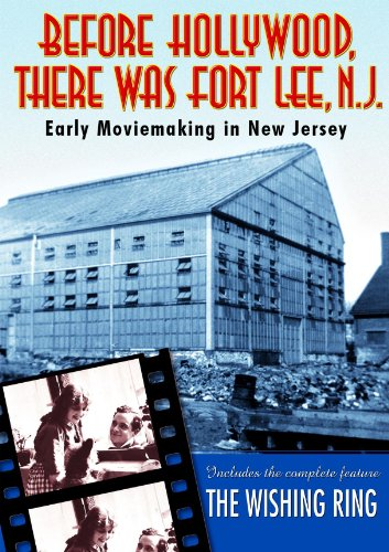 (Before Hollywood There Was Fort Lee, NJ)