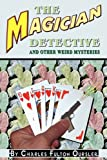 img - for The Magician Detective: And Other Weird Mysteries book / textbook / text book