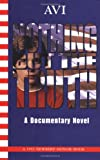 Nothing But the Truth: A Documentary Novel and Related Readings