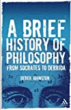 A Brief History of Philosophy, Derek Johnston and Johnston, 0826490190