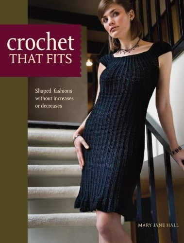 Crochet That Fits: Shaped Fashions Without Increases or - Puff Fit