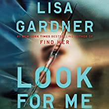 Look for Me Audiobook by Lisa Gardner Narrated by Kirsten Potter