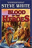 Blood of the Heroes, Steve White, 1416521437