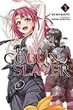 Goblin Slayer, Vol. 3 (light novel) (Goblin Slayer (Light Novel))