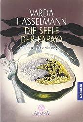 Die Seele der Papaya: Eine Einweihung