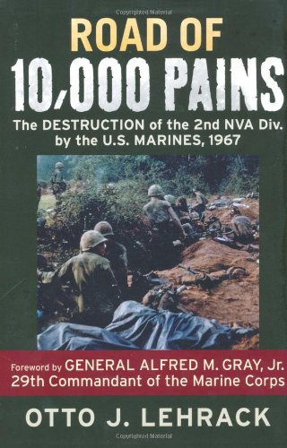 Road of 10,000 Pains: The Destruction of the 2nd NVA Division by the U.S. Marines, 1967 by Survival Attitude