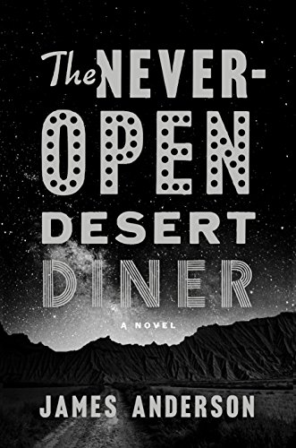 The Never-Open Desert Diner: A Novel cover