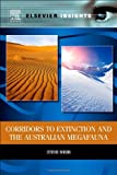 Corridors to Extinction and the Australian Megafauna (Elsevier Insights), Steve Webb, 0124077900