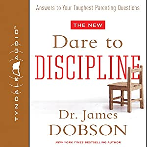 The New Dare to Discipline Audiobook