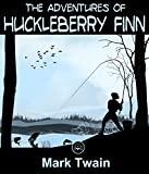 Image of The Adventures Of Huckleberry Finn: FREE Common Sense By Thomas Paine  (JBS Classics - 100% Formatted, Illustrated)