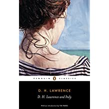 D. H. Lawrence and Italy: Sketches from Etruscan Places, Sea and Sardinia, Twilight in Italy (Penguin Classics) (English Edition)