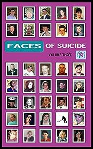 Faces of Suicide: Volume Three